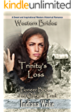 Western Brides: Trinity's Loss: A Sweet and Inspirational Western Historical Romance (Pioneer Brides of the Oregon Trail Book 1)