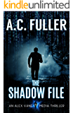The Shadow File (An Alex Vane Media Thriller, Book 4)