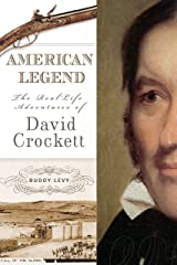 American Legend: The Real-Life Adventures of David Crockett Kindle Edition