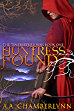 Huntress Found (The Timekeeper's War Book 1)