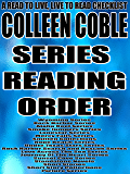 COLLEEN COBLE:SERIES READING ORDER:A READ TO LIVE, LIVE TO READ CHECKLIST [Wyoming Series,Rock Harbor Series,Aloha Reef Series,Smoke Jumpers Series,Lonestar Series, Mercy Falls Series]