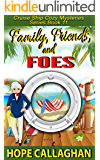 Family, Friends, and Foes: A Cruise Ship Cozy Mystery (Cruise Ship Christian Cozy Mysteries Series Book 11)