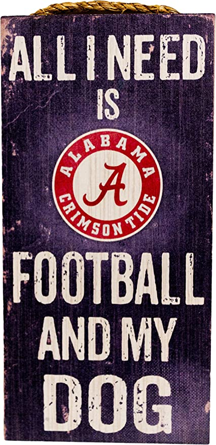 Fan Creations NCAA Alabama Crimson Tide 6 x 12 All I Need is Football and My Dog Wood Sign