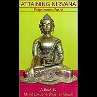 Attaining Nirvana: Enlightenment For All (English Edition)