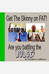 Get The Skinny On FAT! Kindle Edition