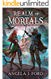 Realm of Mortals: An Epic Fantasy Adventure with Mythical Beasts (Legend of the Nameless One Book 2) (English Edition)