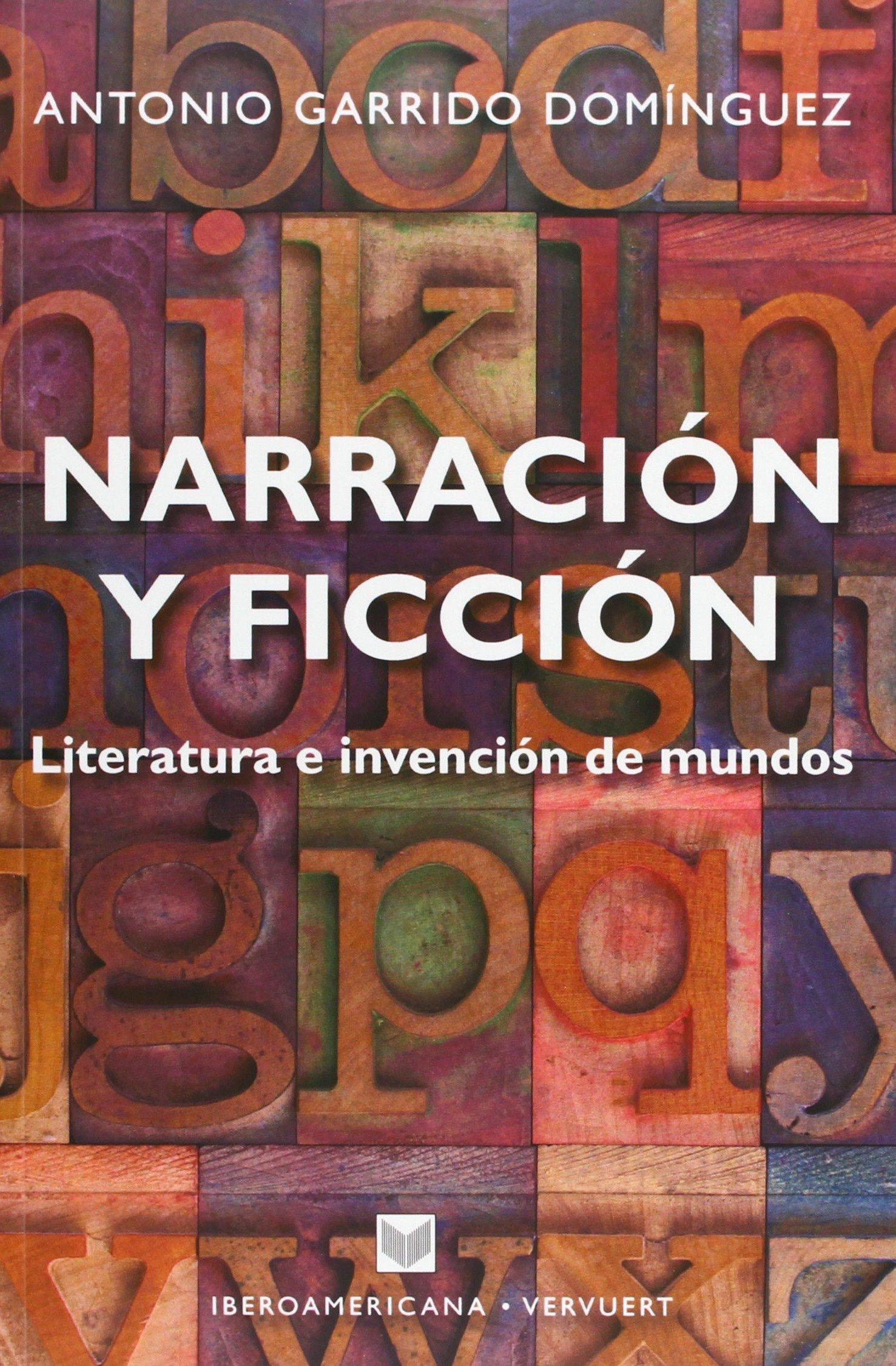 Narración y ficción: literatura e invención de mundos: Amazon.es: Garrido Domínguez, Antonio: Libros