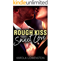 Rough Kiss: Sweet Love (German Edition)