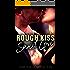 Rough Kiss: Sweet Love
