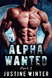 Alpha Wanted: Part 2: Paranormal Wolf Shifter Romance