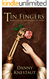 Tin Fingers: Book 2 in the Arachnodactyl Series