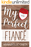 My Perfect Fiance (Perfect Guy Book 2)