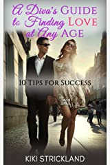 A Diva's Guide to Finding Love: 10 Tips for Success Kindle Edition