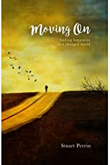 Moving On: Finding Happiness in a Changed World Kindle Edition
