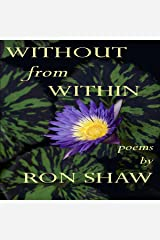 Without from Within: Poems by Ron Shaw Audible Audiobook