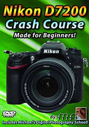 Amazon Com Nikon D7200 Crash Course Training Tutorial Dvd Made