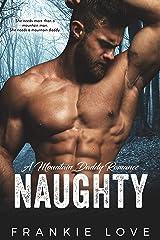 NAUGHTY: A Mountain Daddy Romance