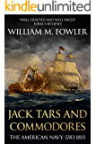 Jack Tars and Commodores: The American Navy 1783-1815