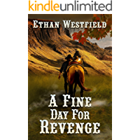A Fine Day for Revenge: A Historical Western Adventure Book