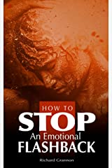 How to STOP an Emotional Flashback Kindle Edition