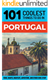 Portugal: Portugal Travel Guide: 101 Coolest Things to Do in Portugal (Backpacking Portugal, Lisbon Travel, Algarve Travel, Porto Travel, Madeira Travel)