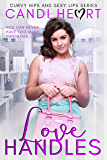 Love Handles: BBW Sweet Romance (Curvy Hips and Sexy Lips Book 3)