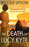 The Death of Lucy Kyte (Josephine Tey Book 5) (English Edition)