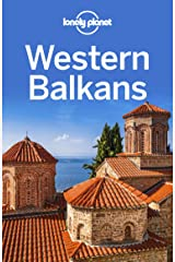 Lonely Planet Western Balkans (Travel Guide) Kindle Edition