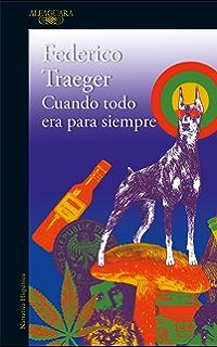 Cuando todo era para siempre (Spanish Edition)