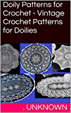 Doily Patterns for Crochet  - Vintage Crochet Patterns for Doilies (English Edition)