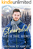 Stranded with The Hero : A Christian EMT Christmas Romance