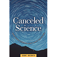 Canceled Science: What Some Atheists Don't Want You to See (English Edition)