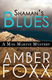 Shaman's Blues (Mae Martin Mysteries Book 2)
