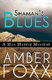 Shaman's Blues (Mae Martin Mysteries Book 2)