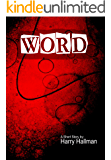 Word (a Short Story by Harry Hallman)
