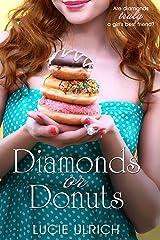 Diamonds Or Donuts Kindle Edition
