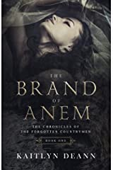 The Brand of Anem (The Chronicles of the Forgotten Countrymen Book 1) Kindle Edition