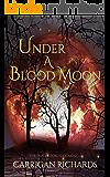 Under A Blood Moon (Elemental Enchanters Book 1)