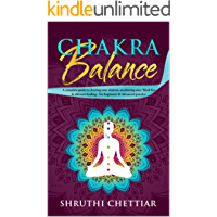 Chakra Balance: A complete guide to clearing your chakras, awakening your Third Eye & ultimate healing (English Edition)