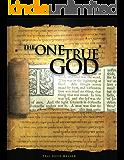 The One True God -  Biblical study of the Doctrine of God
