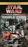 Triple Zero (Star Wars: Republic Commando, Book 2)