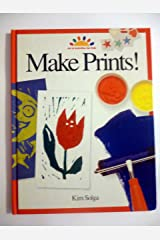Make Prints! (ART AND ACTIVITIES FOR KIDS) Hardcover