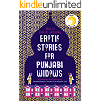 Erotic Stories for Punjabi Widows: A hilarious and heartwarming novel