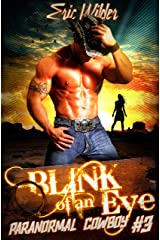 Blink of an Eye: A fun romantic historical forbidden and humorous paranormal mystery thriller-action, adventure with a touch of urban fantasy (Paranormal Cowboy Book 3) Kindle Edition