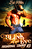 Blink of an Eye: Fun romantic historical and humorous paranormal mystery dark fantasy suspense time travel thriller urban fantasy (Paranormal Cowboy Book 3): A Buck McDivit Paranormal Mystery