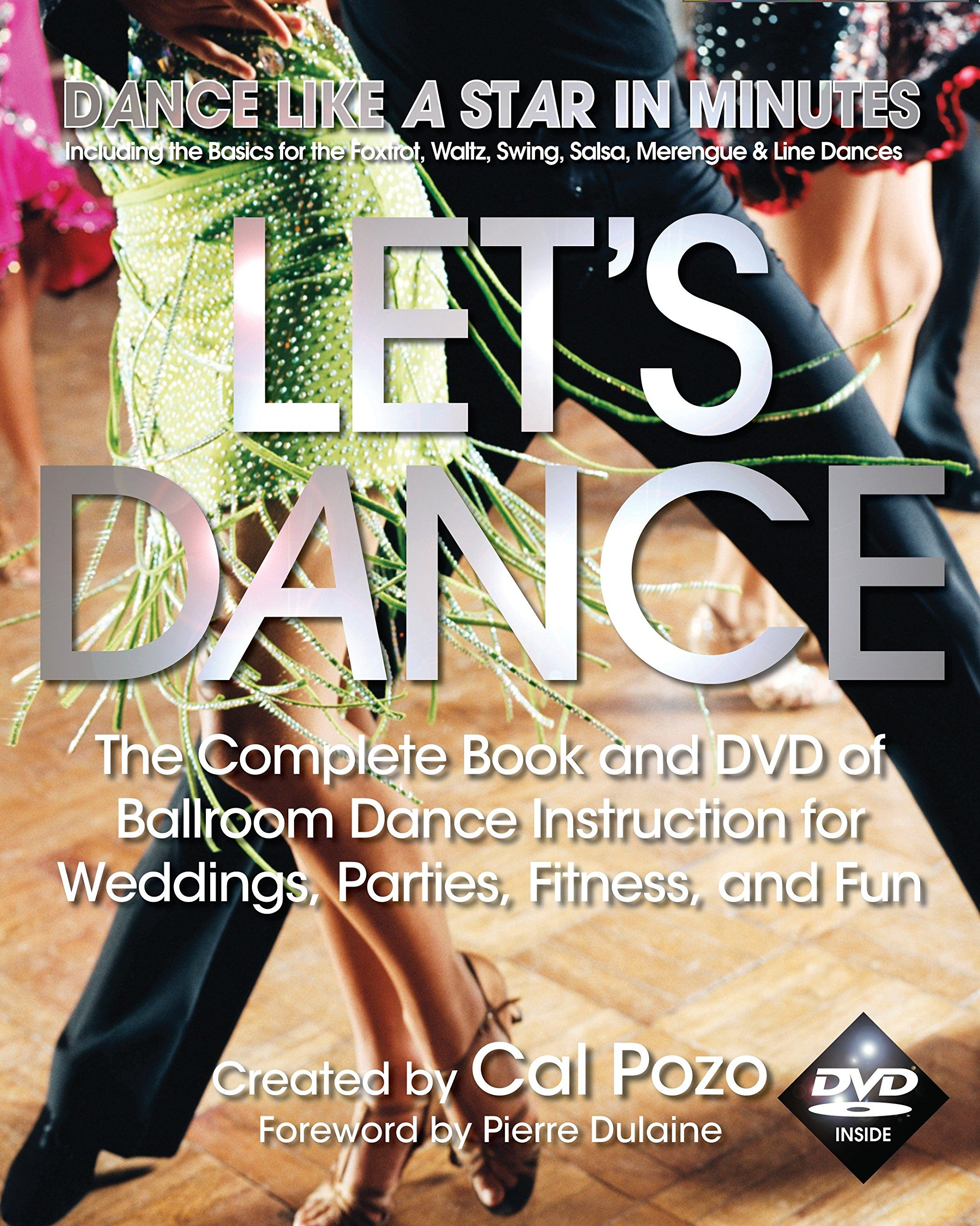 Let's Dance: The Complete Book and DVD of Ballroom Dance Instruction for Weddings, Parties, Fitness, and Fun
