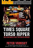 Times Square Torso Ripper: True Story of Serial Killer Richard Cottingham (English Edition)