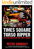 Times Square Torso Ripper: True Story of Serial Killer Richard Cottingham