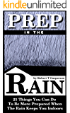 Prep in the Rain: 21 Things You Can Do to Be More Prepared When the Rain Keeps You Indoors