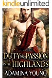 Duty And Passion In The Highlands: A Scottish Medieval Historical Highlander Collection